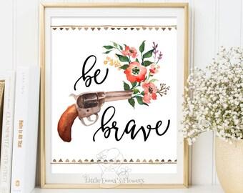 Be brave print nursery watercolor teen room decor kids wall art typographic quote inspirational art nursery decor instant download 3-72