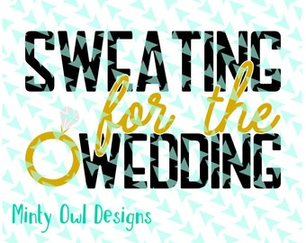 Sweating For The Wedding SVG Cut File, Tshirt, Vinyl, Decal, Cricut Design Space Instant Download