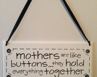 Mothers are like buttons,wooden sign,mothers day gifts,Mom,Best mom,Mother,Sewing,Buttons,Sewing stitches,Moms hold everything together,Gift