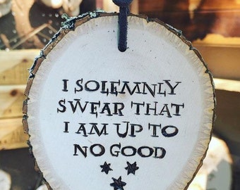 Harry Potter - I Solemnly Swear I Am Up To No Good - Ornament/Wall Hanging
