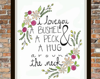 I Love You A Bushel And A Peck- Watercolor Painting Art Quote PRINT