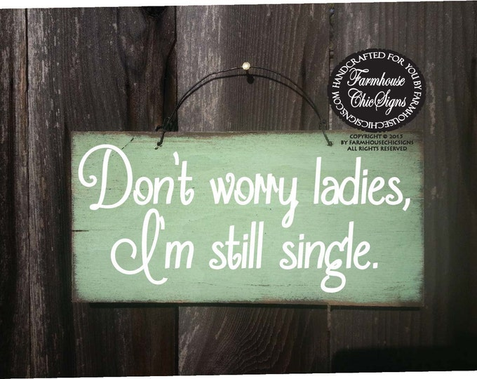 ring bearer sign, ring barer sign, wedding sign, don't worry ladies I'm still single, 123/126