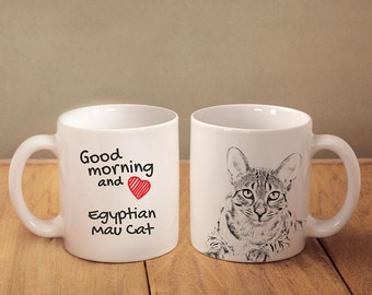 "Egyptian Mau - mug with a cat and description:""Good morning and love..."" High quality ceramic mug. NEW COLLECTION!"