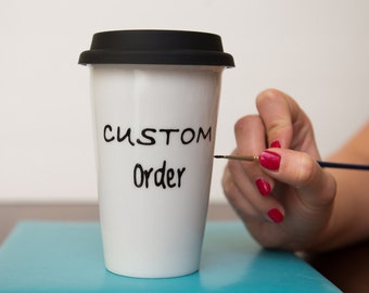 Custom Travel Mug - Personalized Ceramic Travel Coffee Mug - Quote Mug - To Go Mug - Tumbler With Lid - Gift
