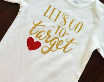 Let's go to Target. Target baby. Baby target shirt. Custom baby.