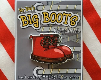 Big Red Boots badge brooch