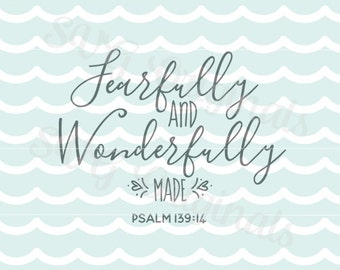 Fearfully and Wonderfully Made SVG Vector File.  Fearfully and Wonderfully Made Psalm 139:16 *Fine Cut* Cricut Explore and more.
