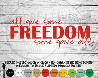 Freedom Some Give All All Give Some - Vinyl Decal Sticker - Available in variety of sizes and colors