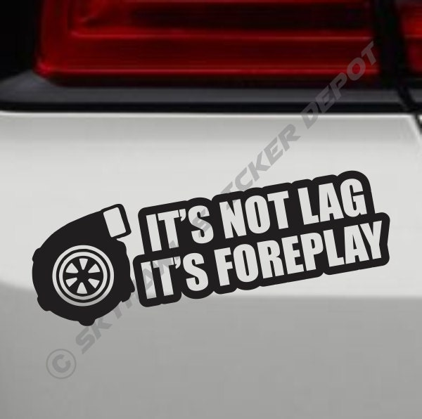 It's Not Lag I'ts Foreplay Turbo Charger By