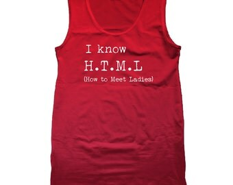 I Know H.T.M.L. Geek Nerd Humor Html Tank Top DT0988