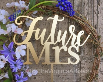 Future Mrs Cake Topper,  Bridal Shower Cake Topper, Bride Cake Topper, B