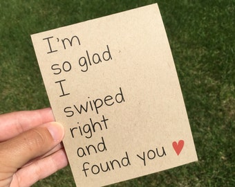 Funny Relationship Card - Swiped Right - Tinder Card - Funny Anniversary Card - Funny I love You card - Funny Valentine's Day Card