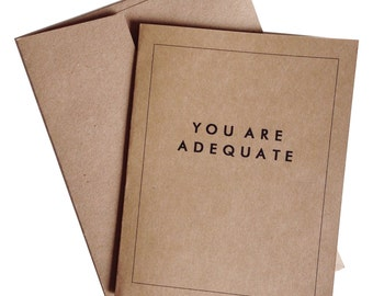 You Are Adequate Blank Greeting Card Valentines Day Birthday Congratulations Card with A2 Envelope