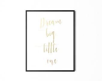 "REAL FOIL ""Dream Big Little One"" Foil Print"