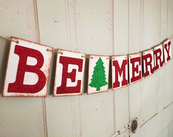 BE MERRY Banner, Christmas Banner, Holiday Photo Prop, Christmas Decor