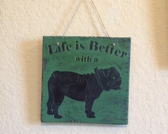SALE! Life is Better with a BULLDOG Sign