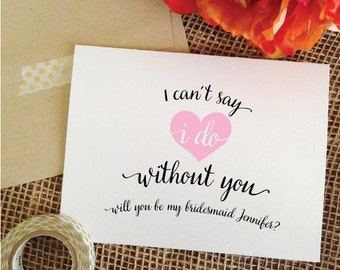 I can't say i do without you cute will you be my bridesmaid card How to asking bridesmaid gift card bridesmaid proposal be my maid of honor