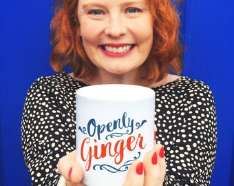 Openly Ginger Mug - Funny Mug - Gifts For Gingers - Redheads - Ginger Gifts
