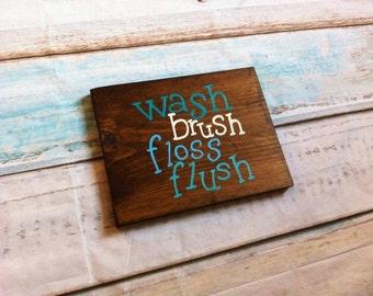 Wash brush floss flush, custom color,  Wood Bathroom Sign Decor