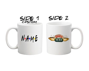 FRIENDS TV Show CUSTOM Mug | Name | Central Perk | Friends Fan Gift | Message Mugs | 11 oz.