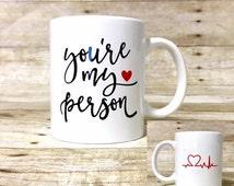 You're My Person - Grey's Anatomy Custom Themed Coffee Mug