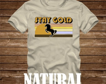 STAY GOLD Ponyboy T-Shirt Adult sizes S-3Xl - 80s Tv movie the outsiders hinton tshirt horse pony boy stay golden patrick swayze matt dillon