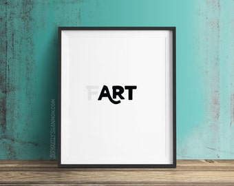 Typography Art Print, Funny Fart Home Decor, What is art?