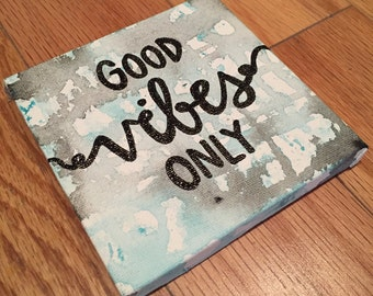 Good Vibes Only, Hand Painted Quote On Canvas, Handmade Custom Painting, Wall Hanging Art Decor, Original, Tie Dye