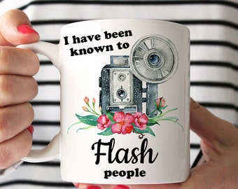 Coffee Mug Gift for Photographer  Funny Camera Coffee Cup - Gift Under 25 Dollars - I Have Been Known to Flash People Funny Photograpy Quote