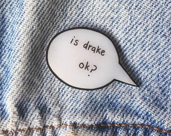 is drake ok? // Speech Bubble Conversation Brooch
