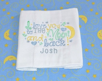 I Love You To The Moon & Back Burp Cloth - Moon - Personalized Baby - Receiving Blanket - New Baby Gift - Monogrammed Baby Gift - 1210916