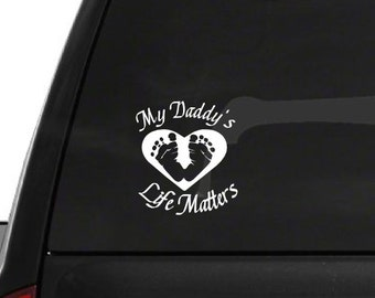 My Daddy's Life Matters (A23) Vinyl Decal Sticker Car/Truck Laptop/Netbook Window