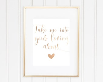 Take Me Into Your Loving Arms, Real Foil Print, Home Decor
