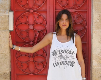 Wisdom Begins in Wonder Women's Tank Top Quote - Indie Boho Rocker Tee Gypsy Yoga Bohemian Boho Chic Tank Top Beach Tank Fashion