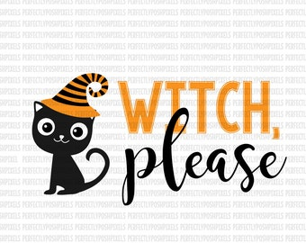 Witch Please SVG DXF EPS png Silhouette Studio Circuit Design Space Cut Vinyl File Halloween svg Iron On Decal htv Commercial Use