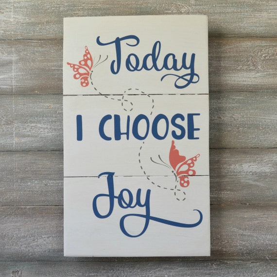 Items similar to Today I Choose Joy - Painted Wood Sign ...