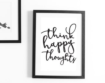 Think Happy Thoughts Printable, Wall Quotes, Printable Wall Quote, Inspirational Quote, Motivational Quote, Nursery Decor, Nursery Art Print