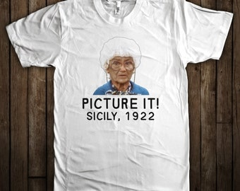 Picture it...Sicily, 1922! Funny Golden Girls Shirt Sophia Petrillo Graphic T-Shirt