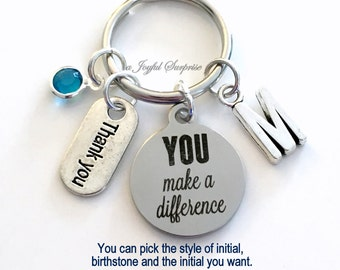 Gift for Volunteer Appreciation You make a Difference KeyChain Thank you Keyring Key chain Daycare teacher Initial Birthstone present