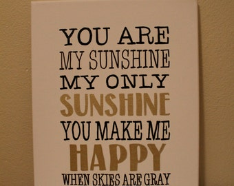 """Quote Canvas/ """"You are my sunshine my only sunshine...""""/ 11""""x14"""""""