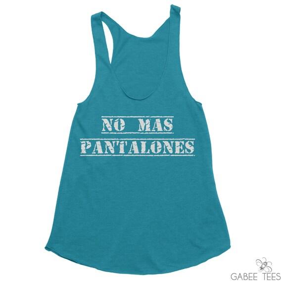 No Mas Pantalones Evergreen & White Tank Funny Tee by ...