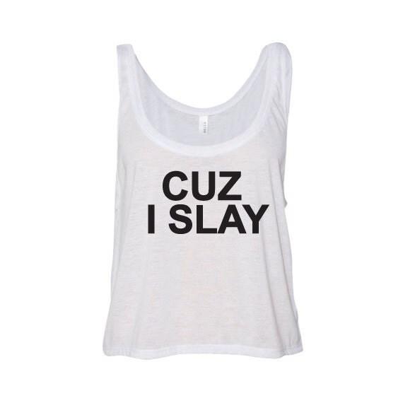 Formation Shirt, Cause I slay, SLAY WAKE PRAY,