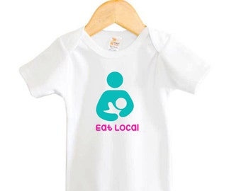Breastfeeding Shirt Eat Local Baby Bodysuit or Shirt Breastfeeding Awareness Baby Bodysuit Toddler Shirt
