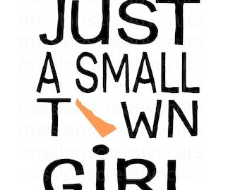 Just a small town girl Delaware  Distressed SVG Cut file  Cricut explore filescrapbook vinyl decal wood sign t shirt cricut cameo