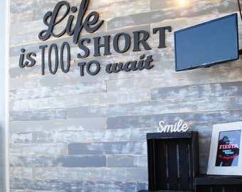 Life Is Too Short To Wait wooden sign