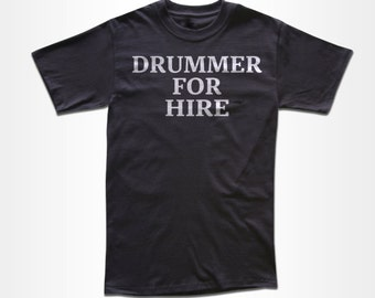 Drummer For Hire T Shirt - Retro Tees for Men, Women & Children (All Colors)