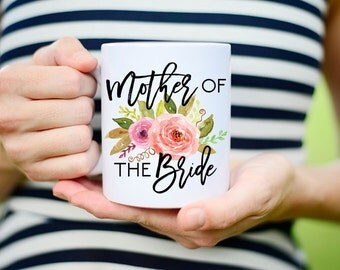 Mother of the Bride Gift Idea, Wedding Gift for Mom, Mother of the Bride, Mother of the Groom, Mother of the Bride Mug, Wedding Gift, Mug