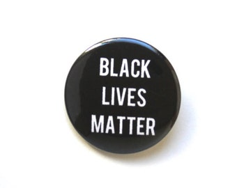 "Black Lives Matter 1.5"" and 2.25""Button"