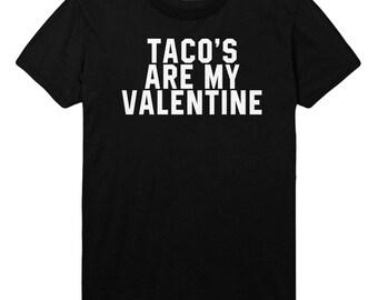 Tacos Are My Valentine Tshirt Mens Womens T shirt Top STP86