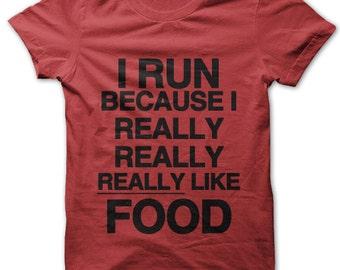 I Run Because I Really Really Really Like Food t-shirt